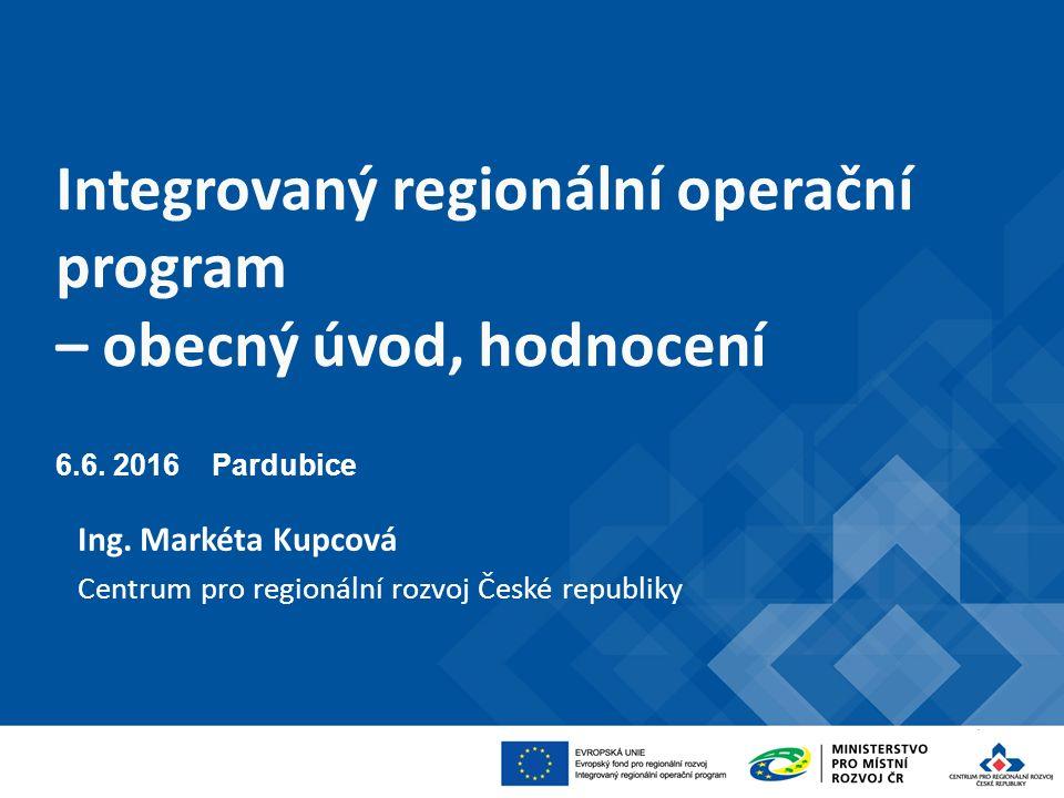 Integrovaný regionální operační program – obecný úvod, hodnocení 6.6.