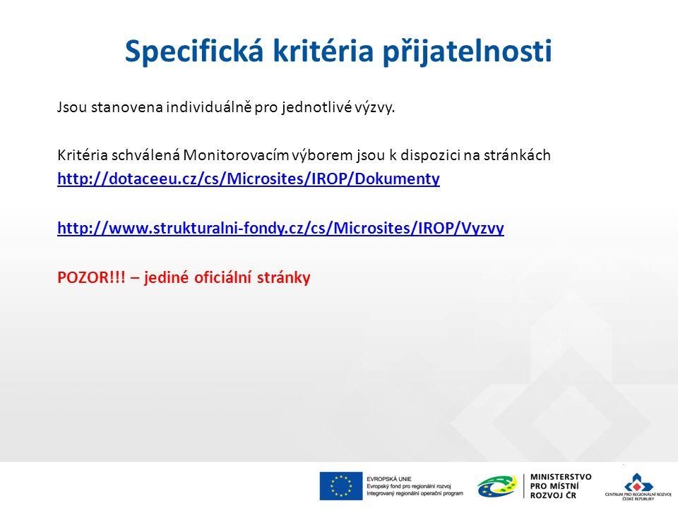 Jsou stanovena individuálně pro jednotlivé výzvy. Kritéria schválená Monitorovacím výborem jsou k dispozici na stránkách http://dotaceeu.cz/cs/Microsi