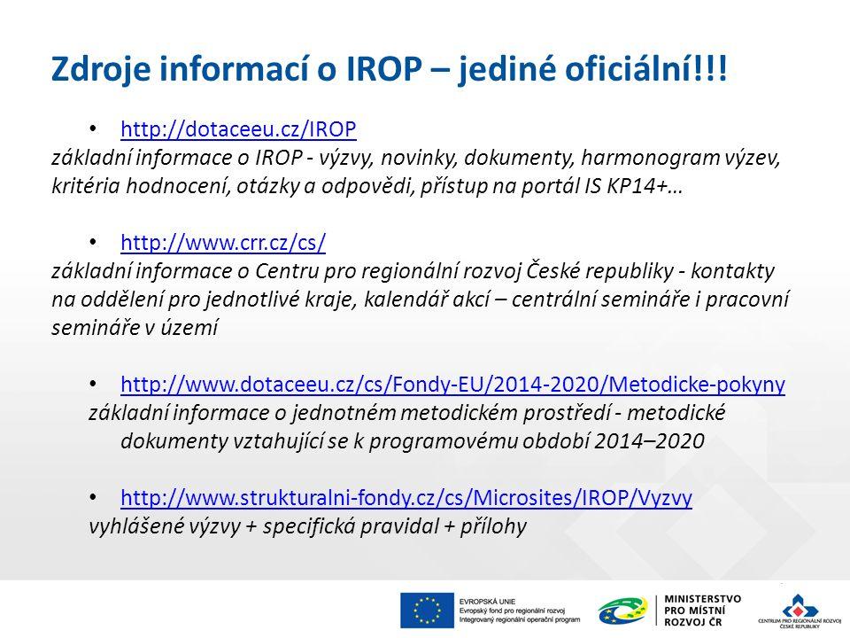 Zdroje informací o IROP – jediné oficiální!!! http://dotaceeu.cz/IROP základní informace o IROP - výzvy, novinky, dokumenty, harmonogram výzev, kritér