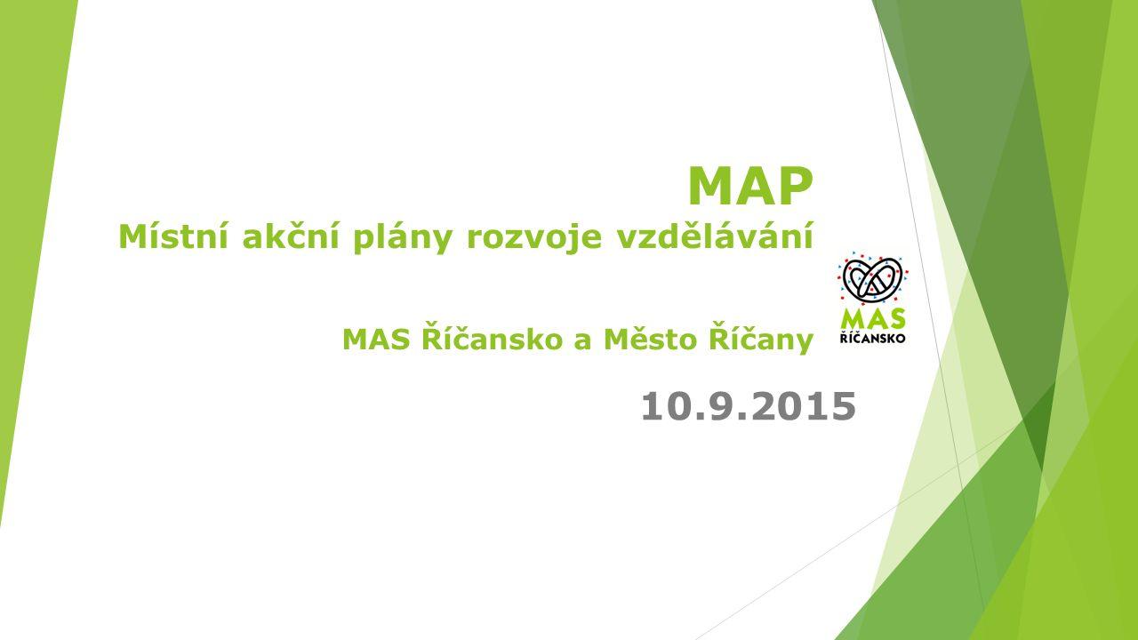 MAP Místní akční plány rozvoje vzdělávání MAS Říčansko a Město Říčany 10.9.2015