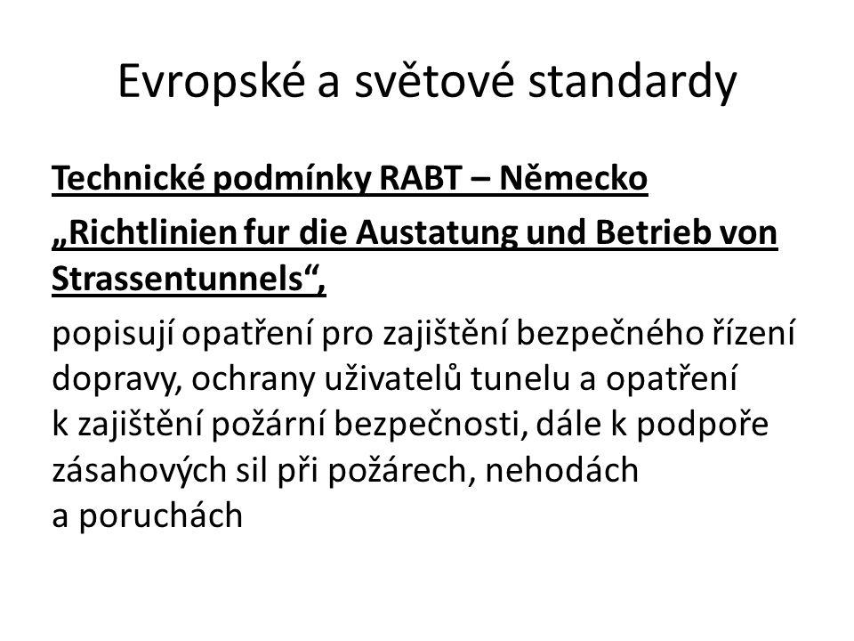 """Evropské a světové standardy Technické podmínky RABT – Německo """"Richtlinien fur die Austatung und Betrieb von Strassentunnels"""", popisují opatření pro"""