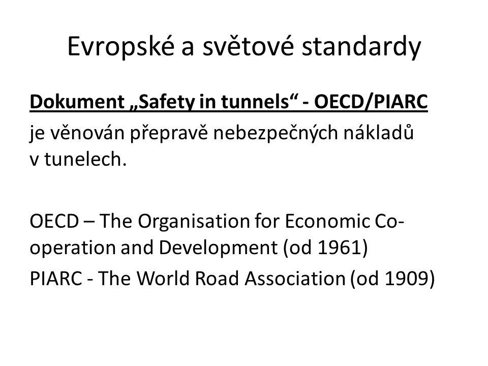 """Evropské a světové standardy Dokument """"Safety in tunnels"""" - OECD/PIARC je věnován přepravě nebezpečných nákladů v tunelech. OECD – The Organisation fo"""