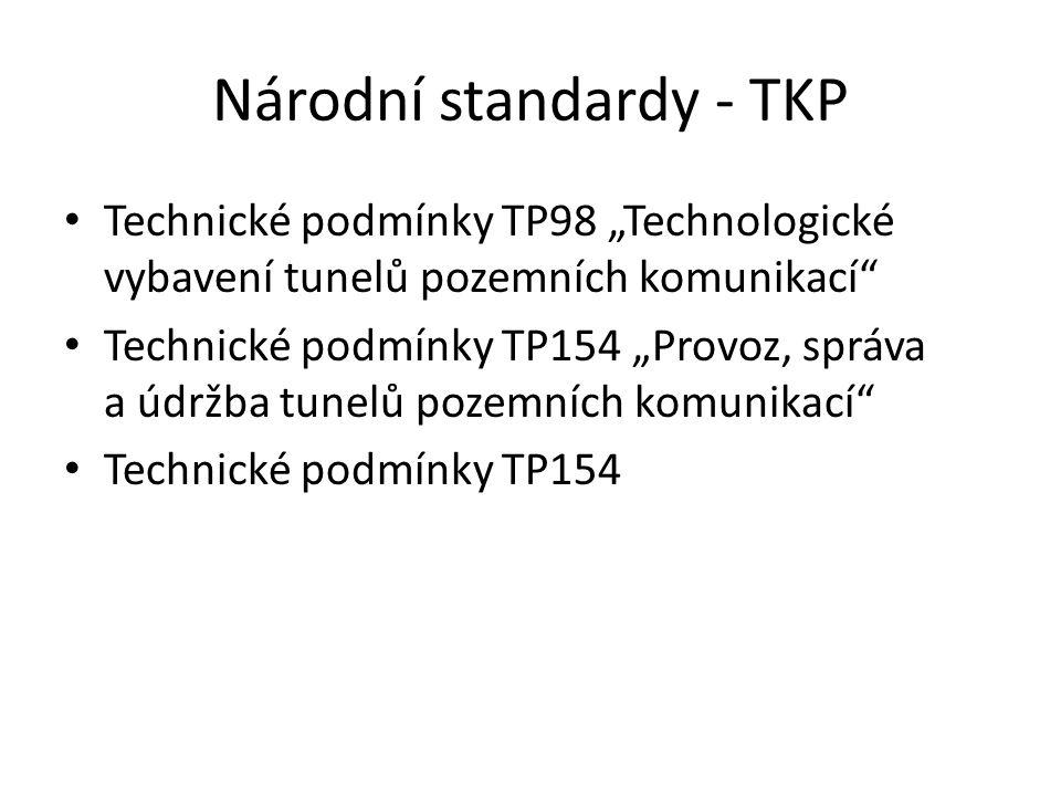 """Národní standardy - TKP Technické podmínky TP98 """"Technologické vybavení tunelů pozemních komunikací"""" Technické podmínky TP154 """"Provoz, správa a údržba"""