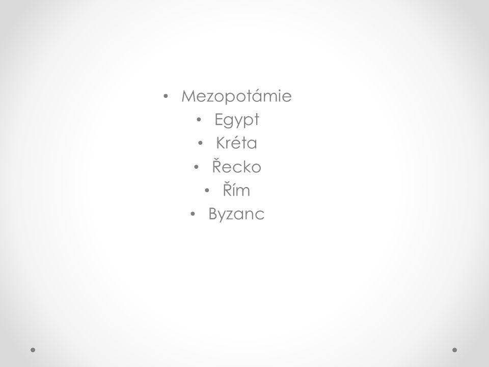 Mezopotámie Egypt Kréta Řecko Řím Byzanc