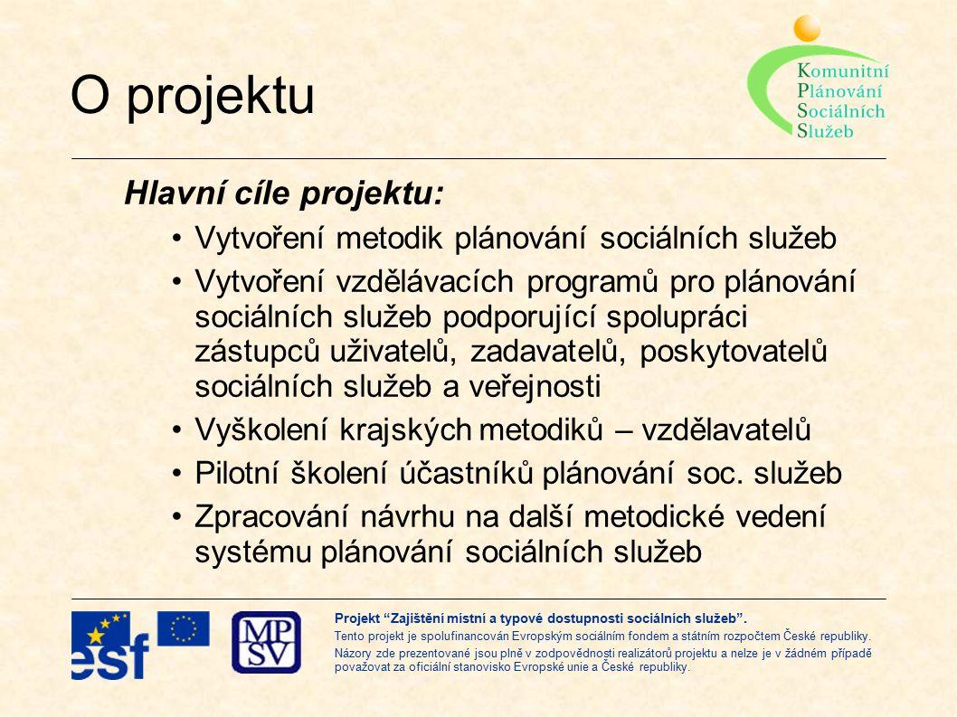 Projekt Zajištění místní a typové dostupnosti sociálních služeb .