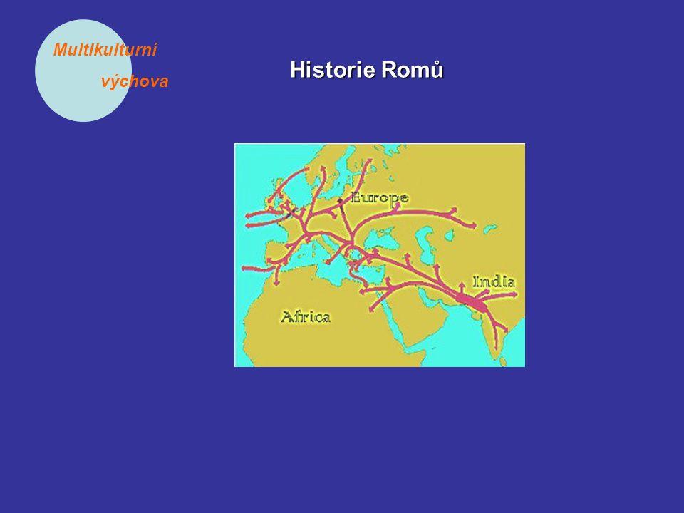 Multikulturní výchova Historie Romů