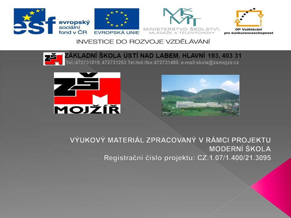 ZÁKLADNÍ ŠKOLA ÚSTÍ NAD LABEM, HLAVNÍ 193, 403 31 Tel.:472731819, 472731253 Tel.řed./fax:472731480, e-mail:skola@zsmojzir.cz
