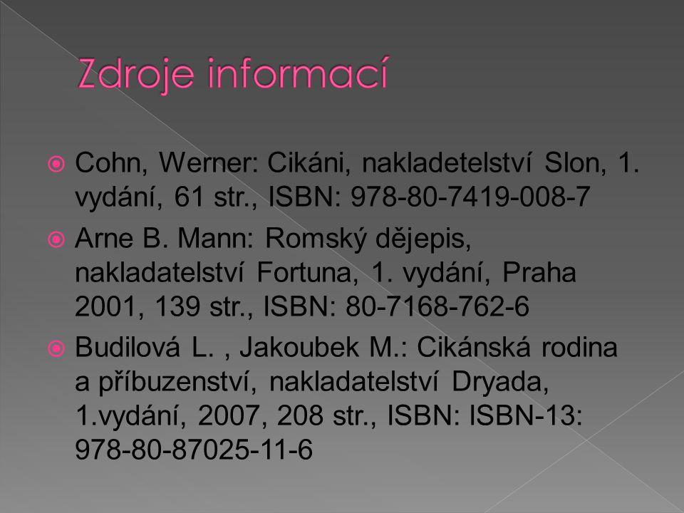  Cohn, Werner: Cikáni, nakladetelství Slon, 1. vydání, 61 str., ISBN: 978-80-7419-008-7  Arne B.