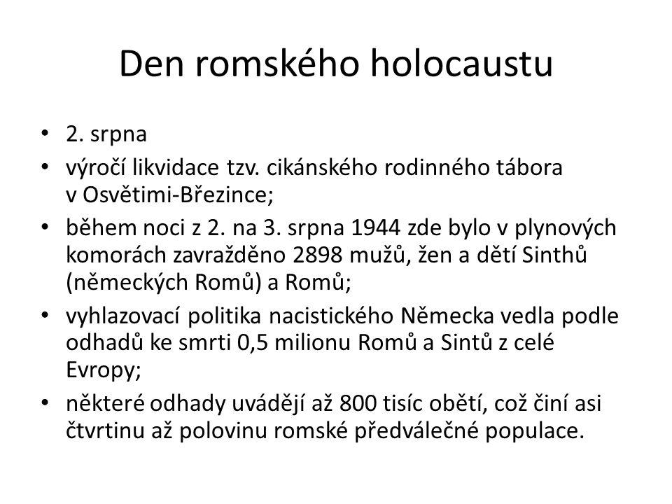Den romského holocaustu 2. srpna výročí likvidace tzv.