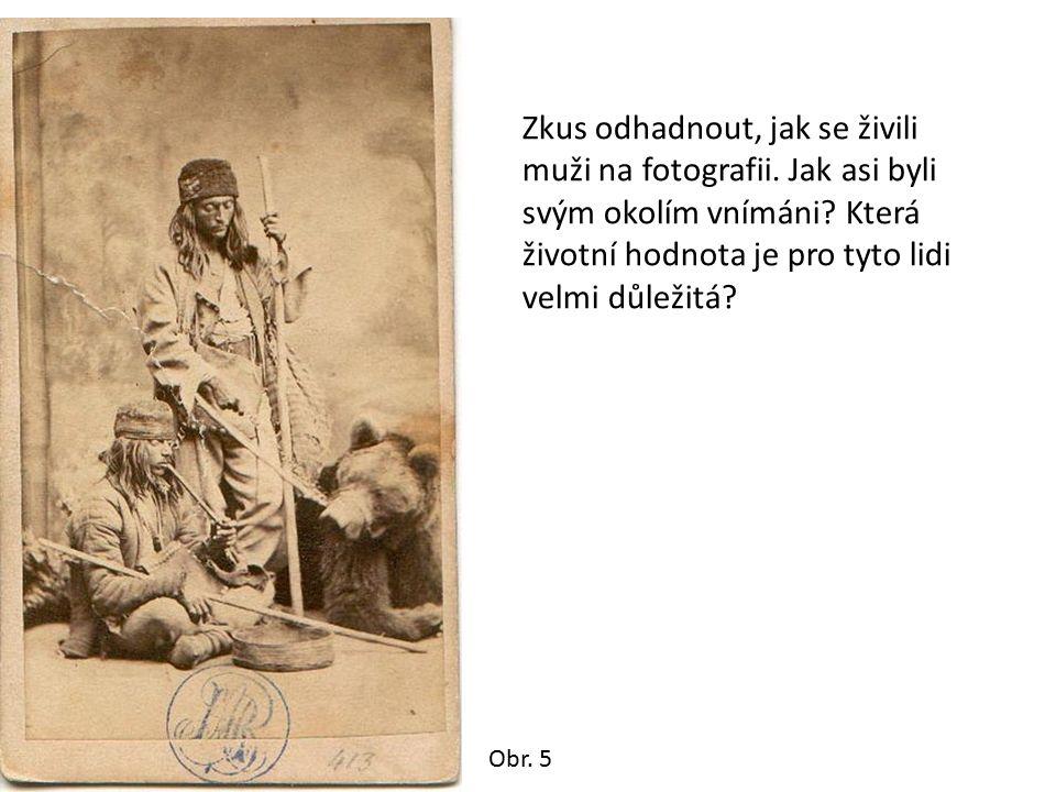 Obr. 6 Poznáš, ze které země snímek pochází? Popiš oblečení a hudební nástroje mužů.