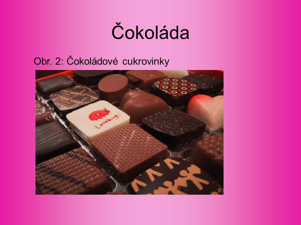 Výroba Základní surovina pro výrobu kakaová hmota, kakaový prášek, kakaové máslo, sladidla = SMĚS KAKAOVÉ DRTI Různé přísady sušené mléko, smetana, jádroviny, proslazené ovoce, káva, ochucovací prostředky, emulgátory, aj.