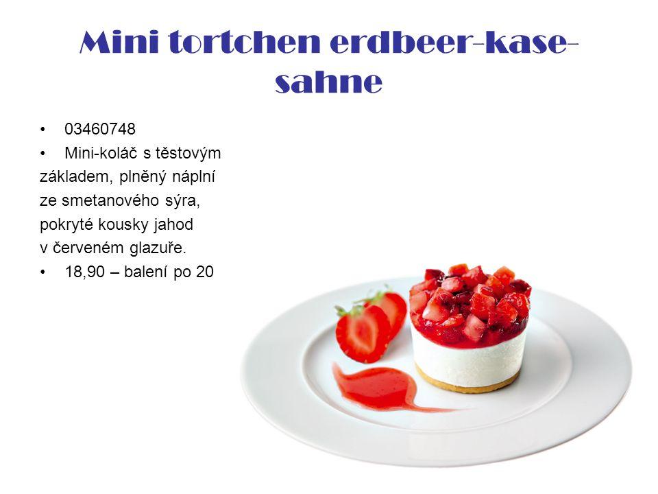 Mini tortchen erdbeer-kase- sahne 03460748 Mini-koláč s těstovým základem, plněný náplní ze smetanového sýra, pokryté kousky jahod v červeném glazuře.
