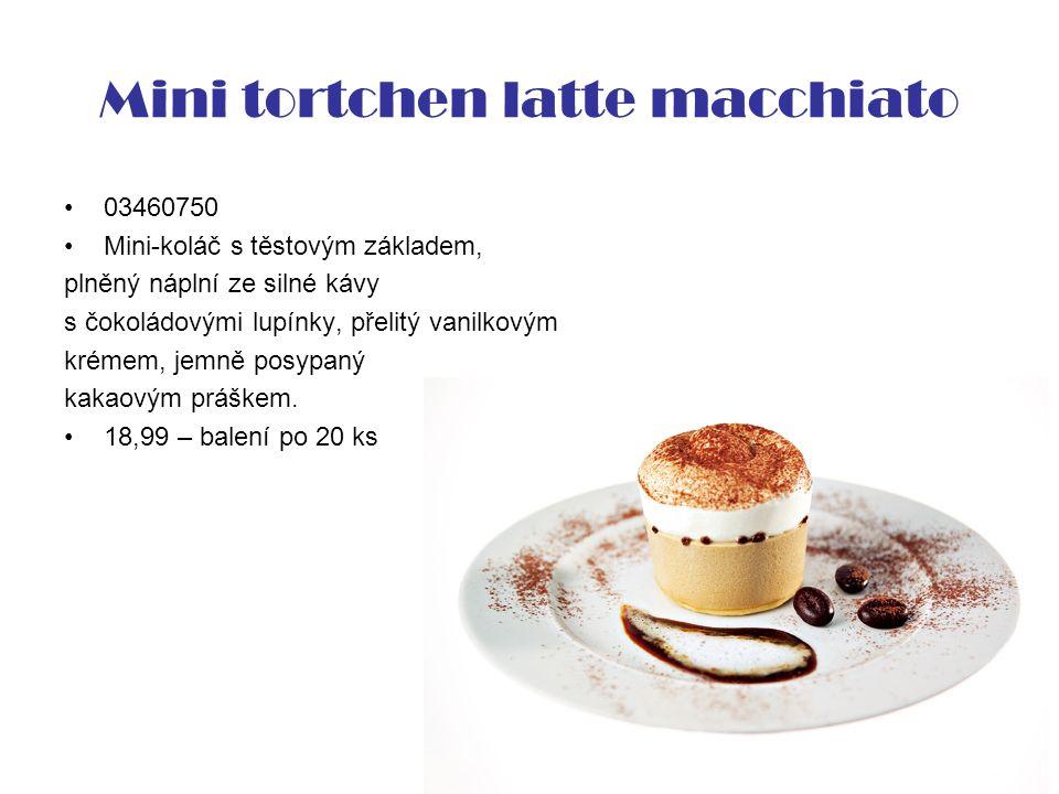 Mini tortchen latte macchiato 03460750 Mini-koláč s těstovým základem, plněný náplní ze silné kávy s čokoládovými lupínky, přelitý vanilkovým krémem, jemně posypaný kakaovým práškem.