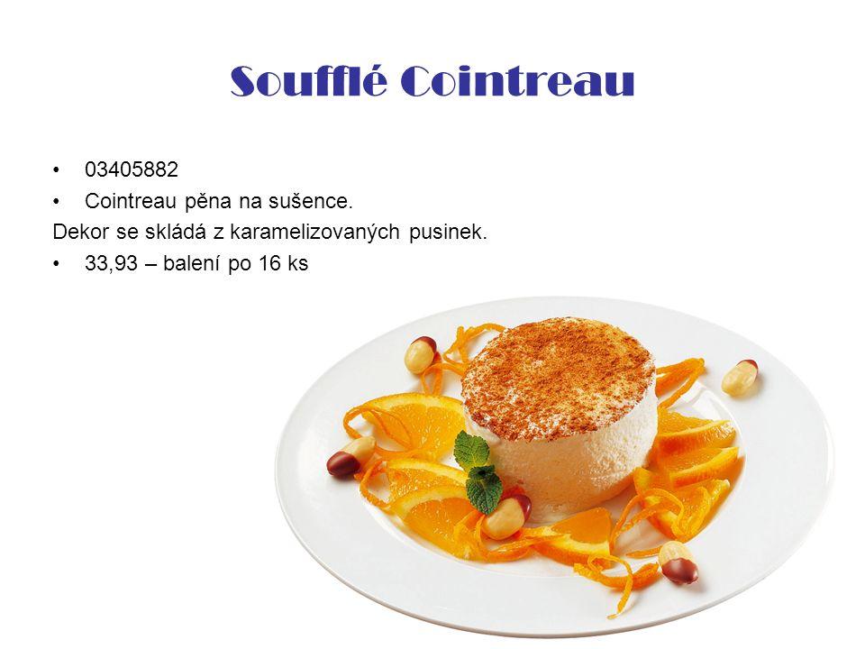 Soufflé Cointreau 03405882 Cointreau pěna na sušence. Dekor se skládá z karamelizovaných pusinek. 33,93 – balení po 16 ks