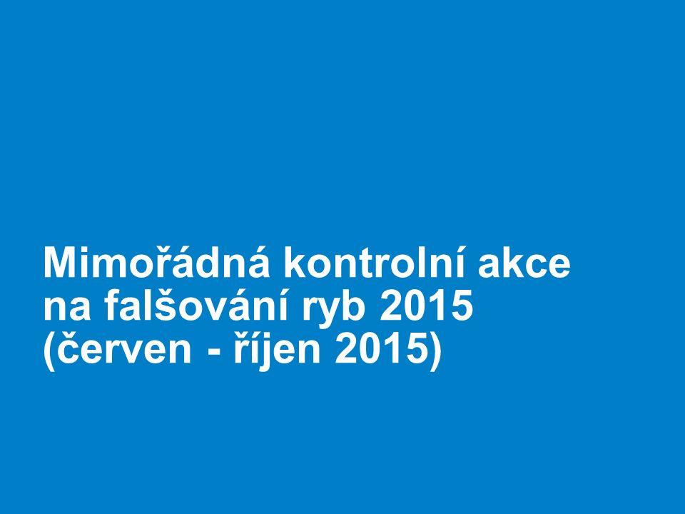 Mimořádná kontrolní akce na falšování ryb 2015 (červen - říjen 2015)
