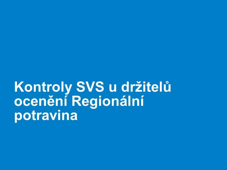 Kontroly SVS u držitelů ocenění Regionální potravina