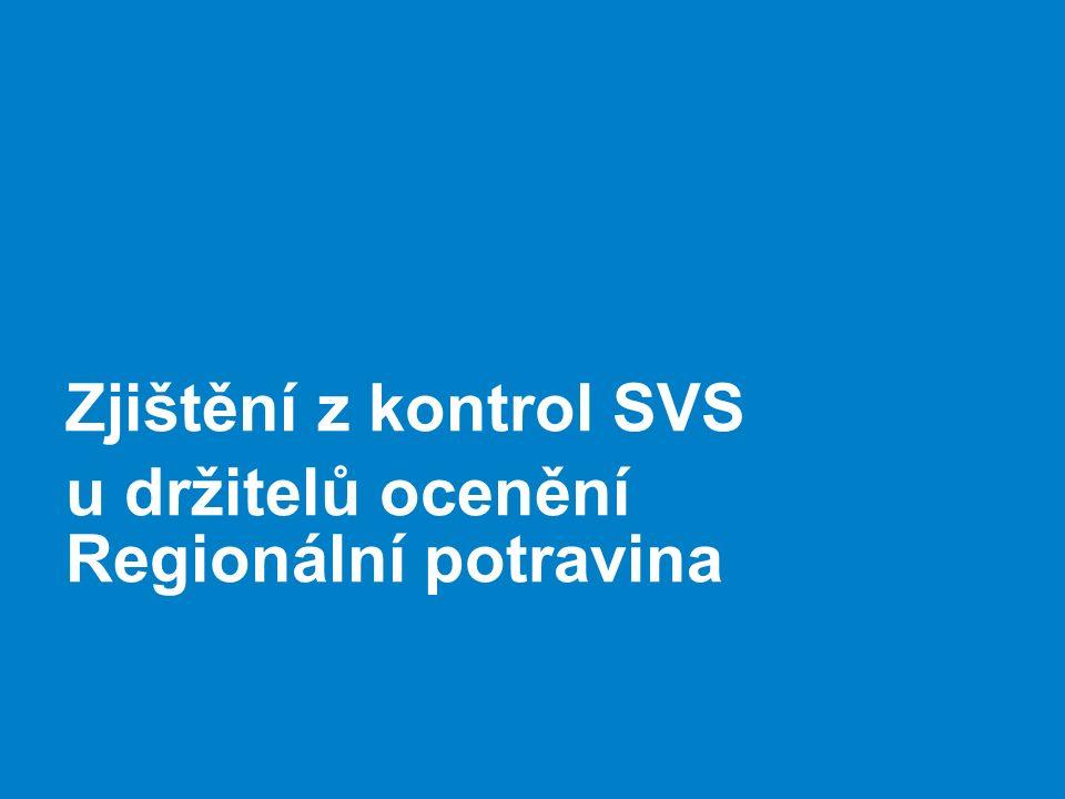 Zjištění z kontrol SVS u držitelů ocenění Regionální potravina
