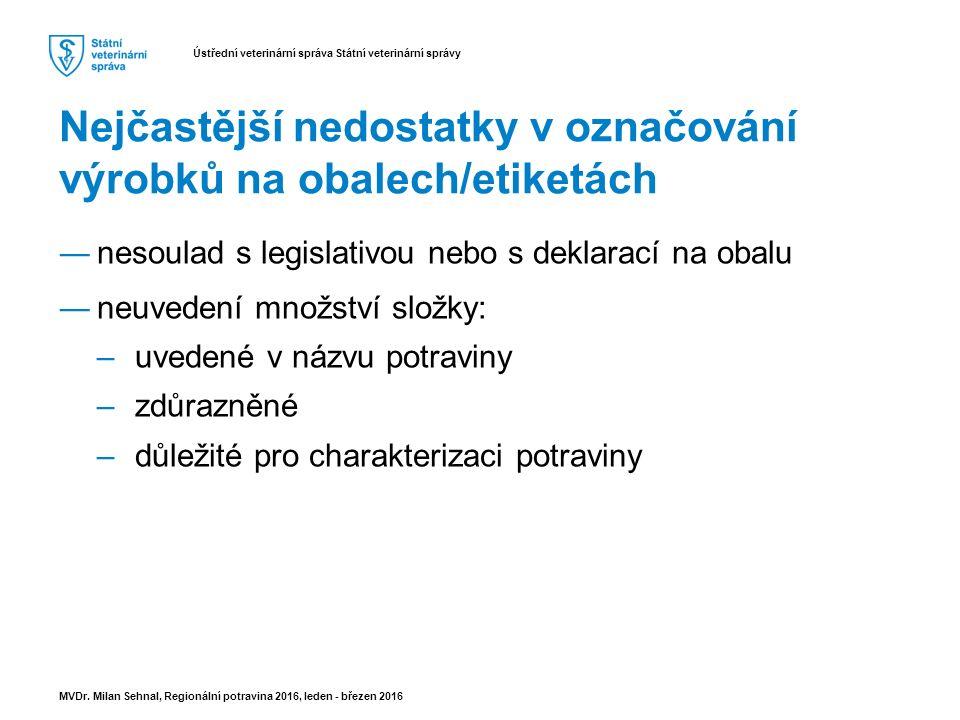 Ústřední veterinární správa Státní veterinární správy MVDr.