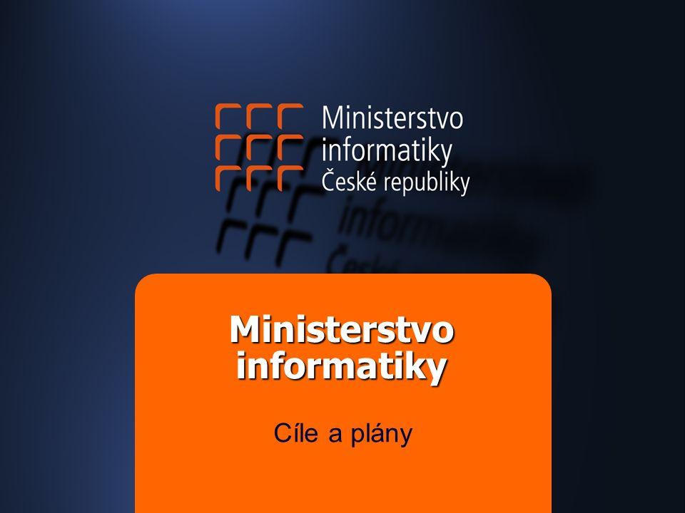 Cíle  Čtvrtina agend veřejné správy dálkově přístupná – ČR lídr e-Governmnetu ve střední Evropě  IT gramotná společnost – 50% populace  Právní prostředí pro e-commerce  Levný a dostupný internet