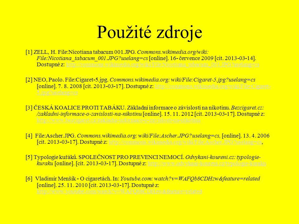 Použité zdroje [1] ZELL, H. File:Nicotiana tabacum 001.JPG.