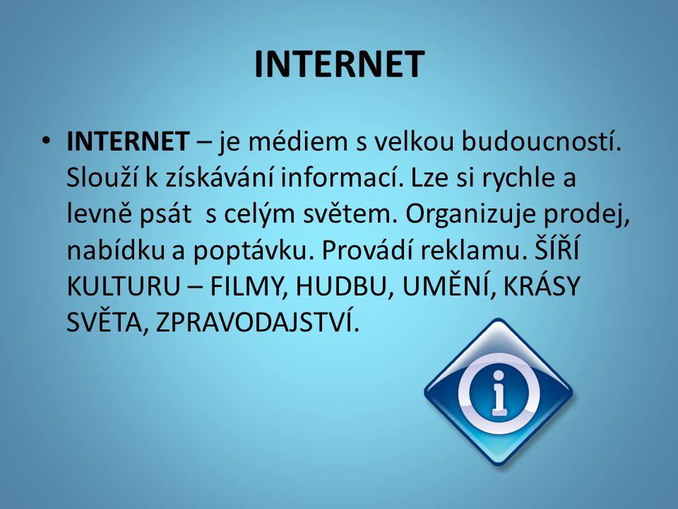 INTERNET INTERNET – je médiem s velkou budoucností.