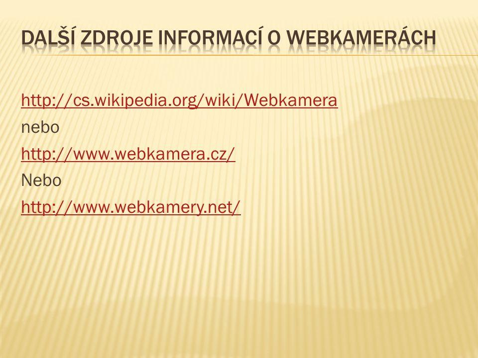 [1] ENTERECZEK.Webová kamera [online]. [cit. 22.12.2012].