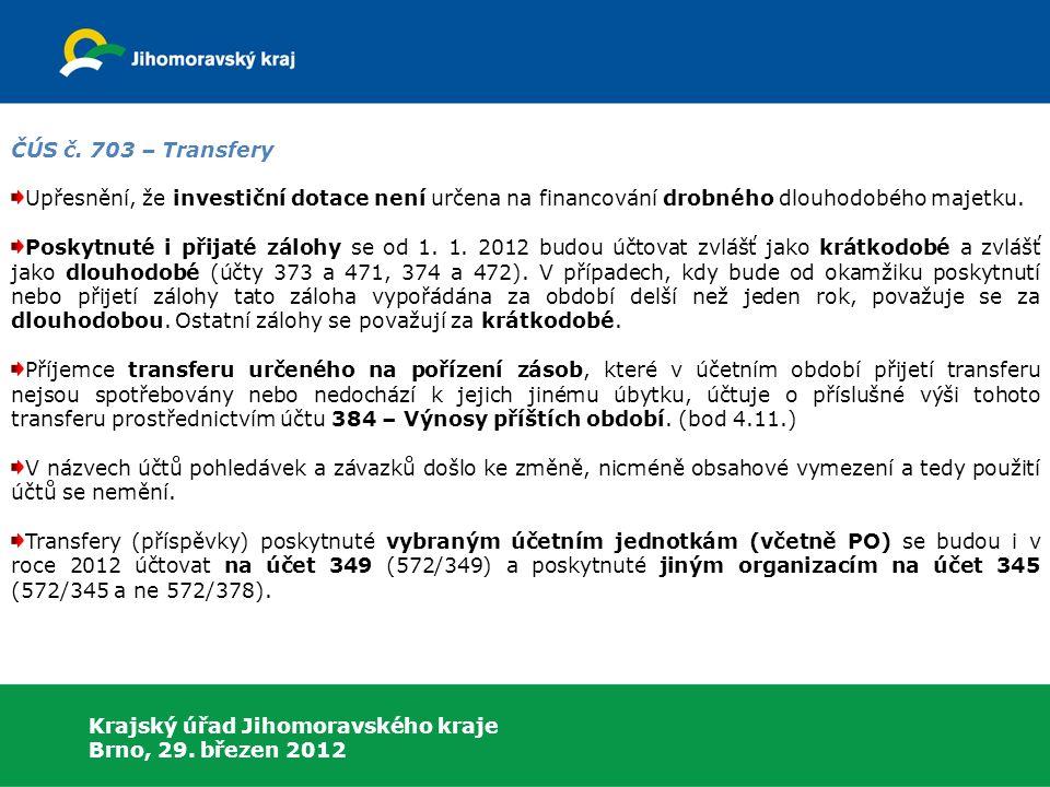 Krajský úřad Jihomoravského kraje Brno, 29. březen 2012 ČÚS č.