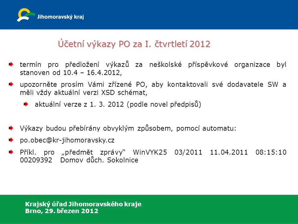 Krajský úřad Jihomoravského kraje Brno, 29. březen 2012 Účetní výkazy PO za I.