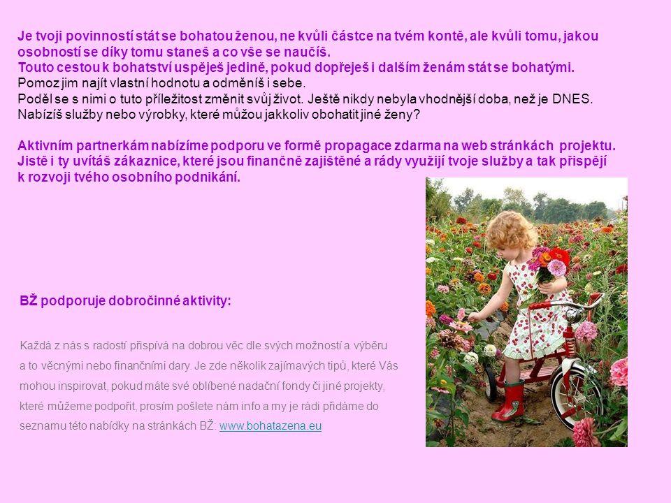 BŽ podporuje dobročinné aktivity: Každá z nás s radostí přispívá na dobrou věc dle svých možností a výběru a to věcnými nebo finančními dary.