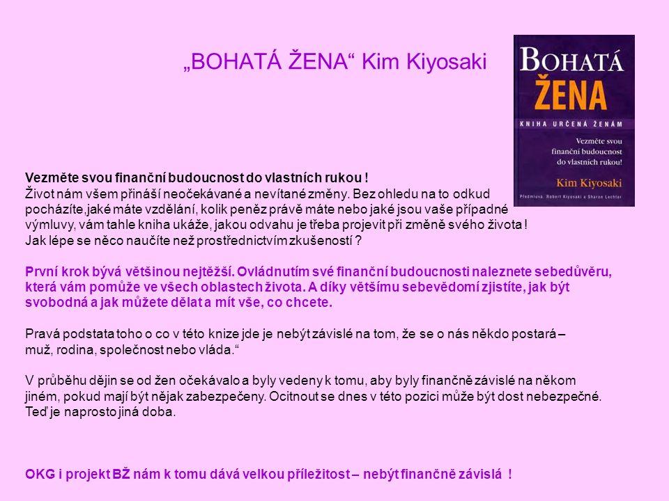 """""""BOHATÁ ŽENA Kim Kiyosaki Vezměte svou finanční budoucnost do vlastních rukou ."""