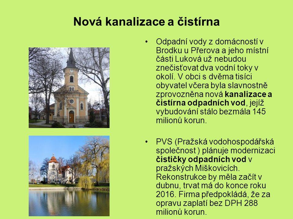 Nová kanalizace a čistírna Odpadní vody z domácností v Brodku u Přerova a jeho místní části Luková už nebudou znečisťovat dva vodní toky v okolí.