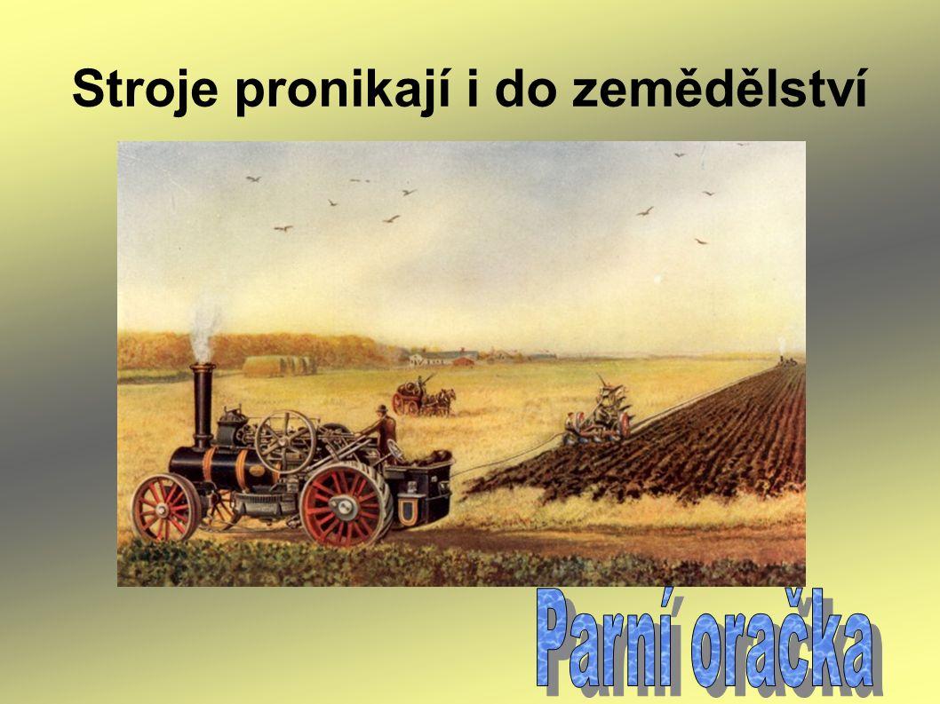 Stroje pronikají i do zemědělství
