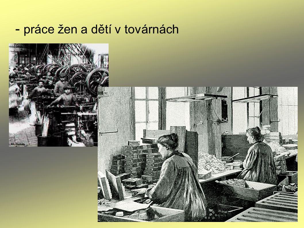 - práce žen a dětí v továrnách