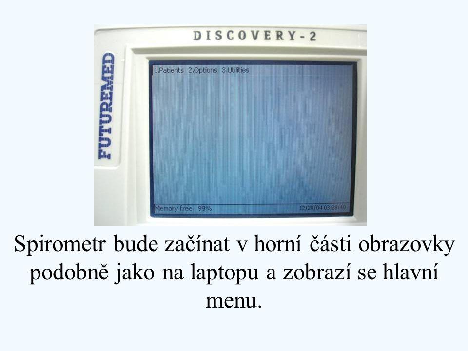 Spirometr bude začínat v horní části obrazovky podobně jako na laptopu a zobrazí se hlavní menu.