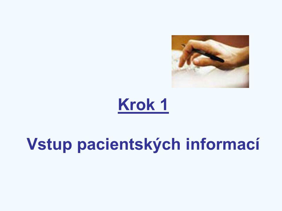 Krok 1 Vstup pacientských informací