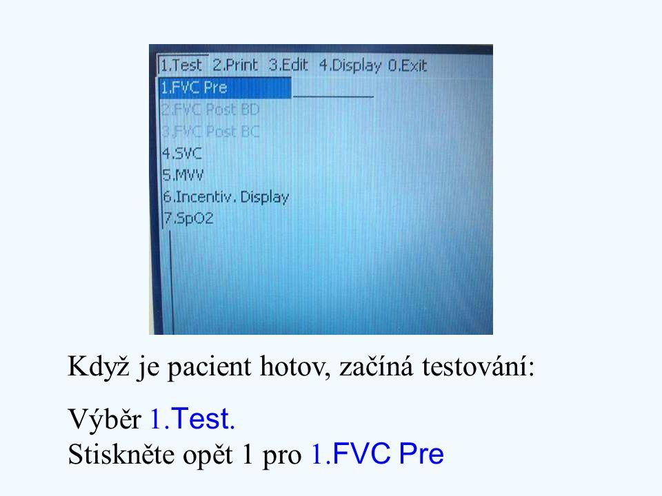 Když je pacient hotov, začíná testování: Výběr 1. Test. Stiskněte opět 1 pro 1. FVC Pre