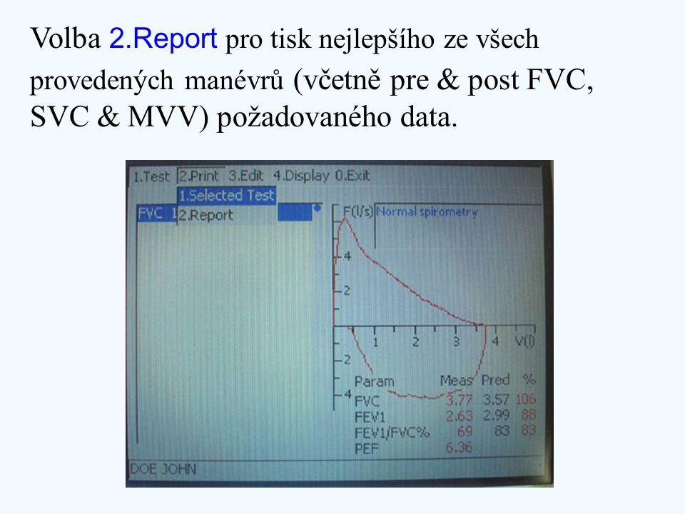 Volba 2.Report pro tisk nejlepšího ze všech provedených manévrů (včetně pre & post FVC, SVC & MVV) požadovaného data.