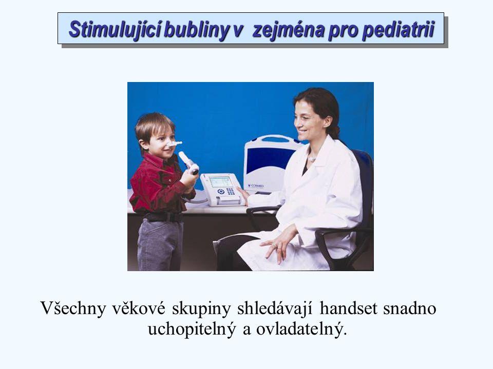 Stimulující bubliny v zejména pro pediatrii Všechny věkové skupiny shledávají handset snadno uchopitelný a ovladatelný.