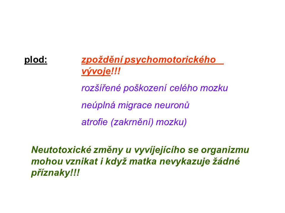 plod:zpoždění psychomotorického vývoje!!.