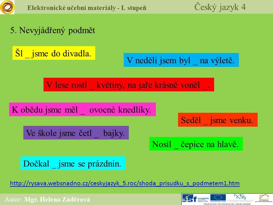 Elektronické učební materiály - I.stupeň Český jazyk 4 Autor: Mgr.