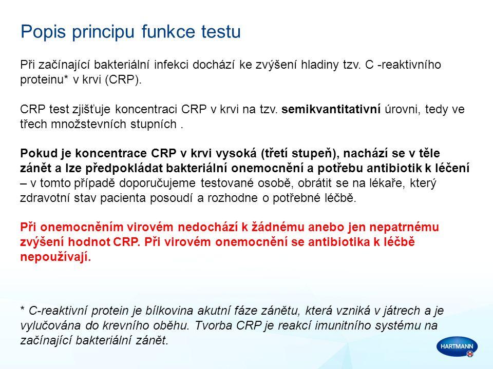 Popis principu funkce testu Při začínající bakteriální infekci dochází ke zvýšení hladiny tzv. C -reaktivního proteinu* v krvi (CRP). CRP test zjišťuj
