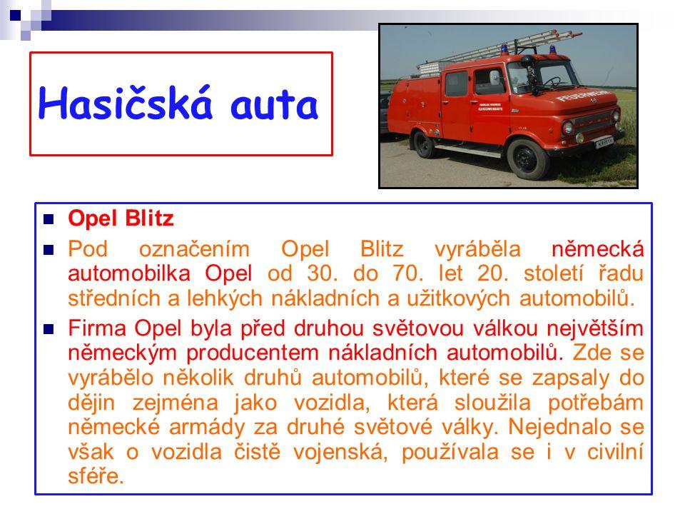 Hasičská auta Opel Blitz Pod označením Opel Blitz vyráběla německá automobilka Opel od 30.