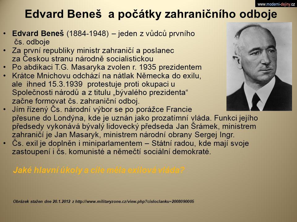 Edvard Beneš a počátky zahraničního odboje Edvard Beneš (1884-1948) – jeden z vůdců prvního čs. odboje Za první republiky ministr zahraničí a poslanec