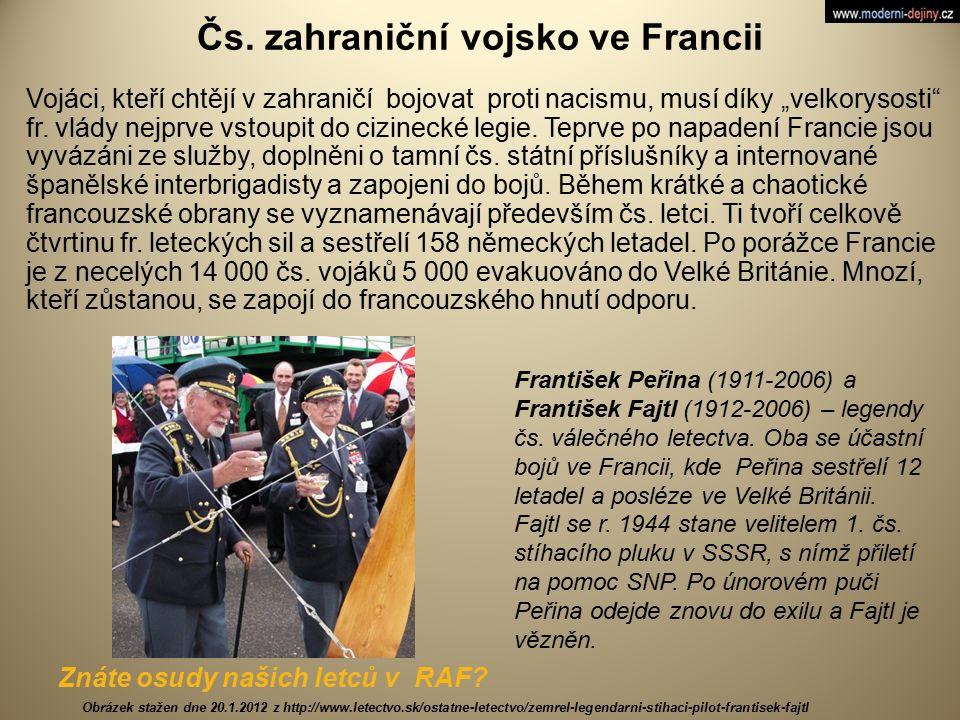 """Čs. zahraniční vojsko ve Francii Vojáci, kteří chtějí v zahraničí bojovat proti nacismu, musí díky """"velkorysosti"""" fr. vlády nejprve vstoupit do cizine"""
