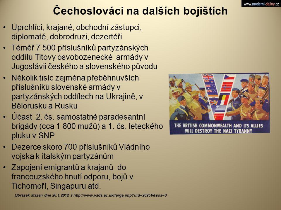 Čechoslováci na dalších bojištích Uprchlíci, krajané, obchodní zástupci, diplomaté, dobrodruzi, dezertéři Téměř 7 500 příslušníků partyzánských oddílů