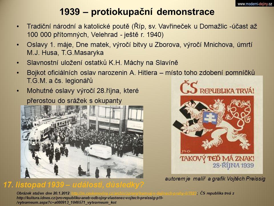 1939 – protiokupační demonstrace Tradiční národní a katolické poutě (Říp, sv. Vavřineček u Domažlic -účast až 100 000 přítomných, Velehrad - ještě r.