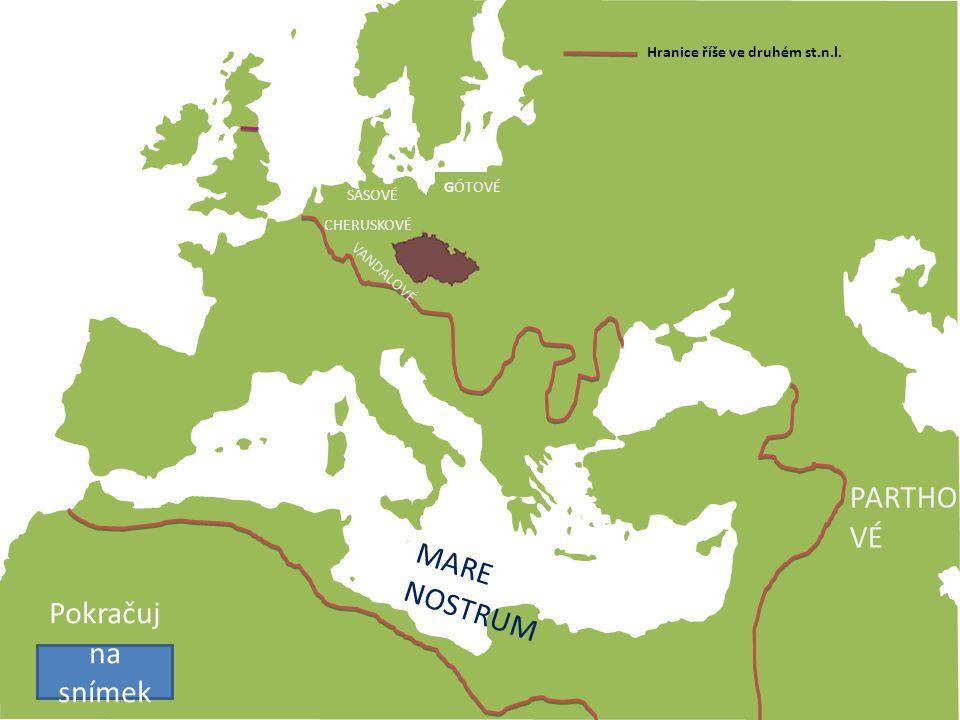GÓTOVÉ PARTHO VÉ SASOVÉ CHERUSKOVÉ MARE NOSTRUM Hranice říše ve druhém st.n.l. Pokračuj na snímek 15. VANDALOVÉ