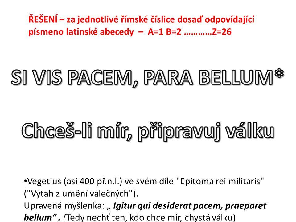 Vegetius (asi 400 př.n.l.) ve svém díle