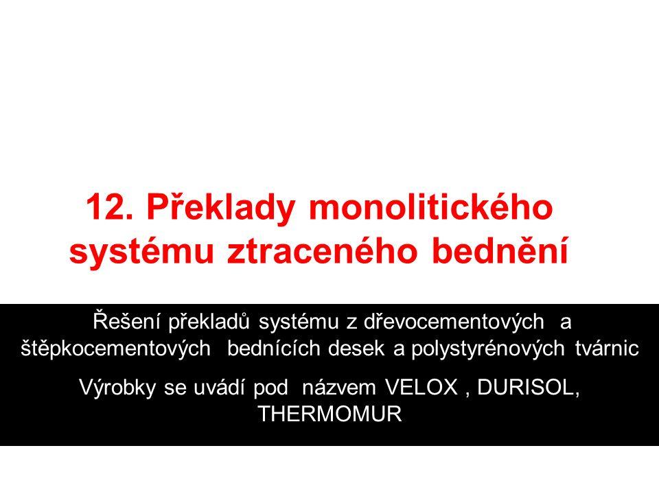12. Překlady monolitického systému ztraceného bednění Řešení překladů systému z dřevocementových a štěpkocementových bednících desek a polystyrénových