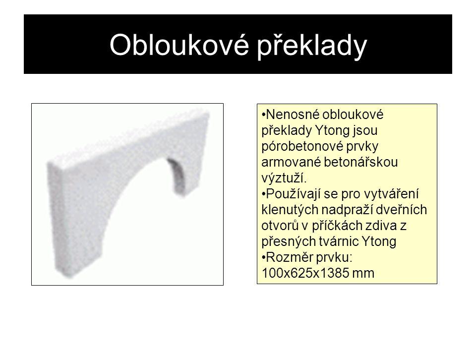 Obloukové překlady Nenosné obloukové překlady Ytong jsou pórobetonové prvky armované betonářskou výztuží.